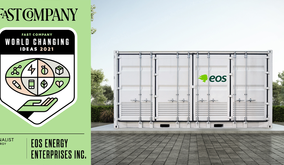 Eos Recognized by FastCompany for its World Changing Zinc-Bromine Batteries